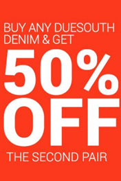 Due South 50% Off on Denims